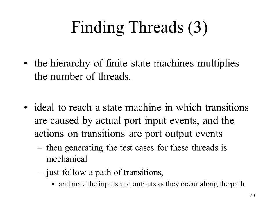 23 the hierarchy of finite state machines multiplies the number of threads.