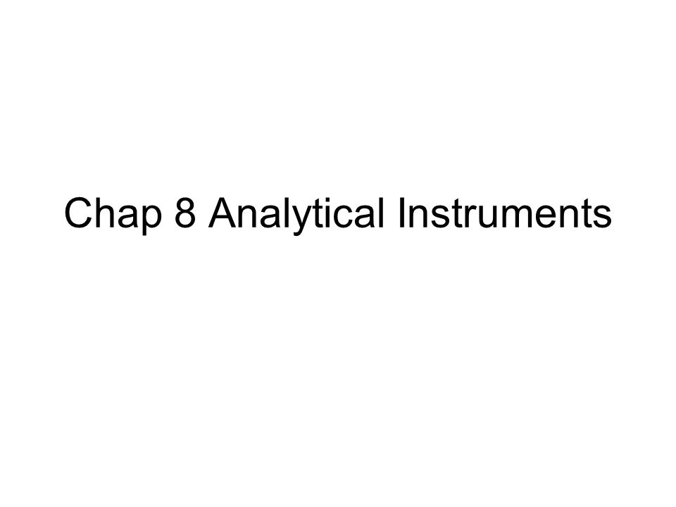 Chap 8 Analytical Instruments