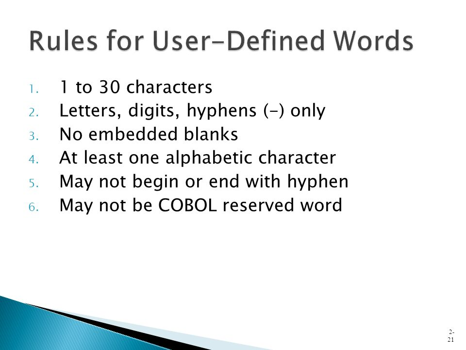 1. 1 to 30 characters 2. Letters, digits, hyphens (-) only 3. No embedded blanks 4. At least one alphabetic character 5. May not begin or end with hyp