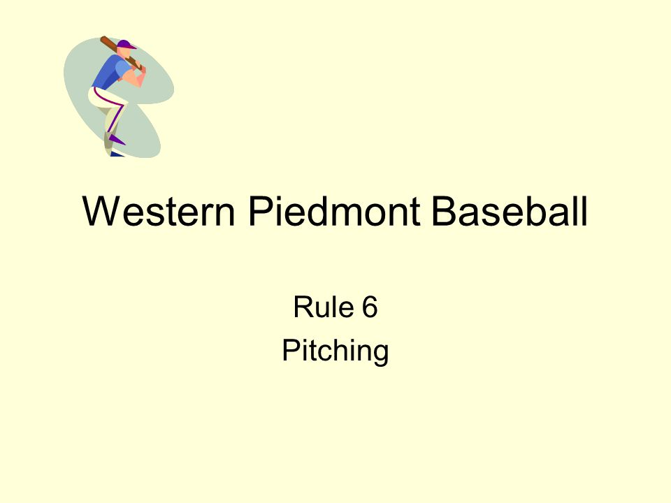 Western Piedmont Baseball Rule 6 Pitching