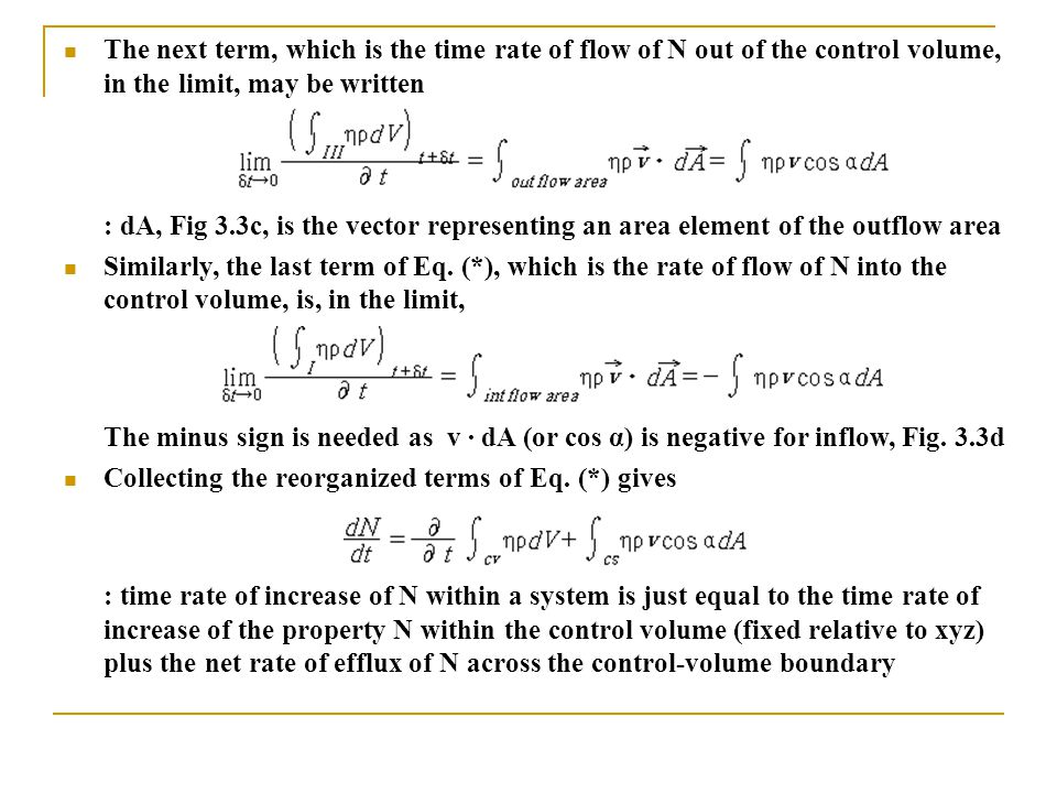 The next term, which is the time rate of flow of N out of the control volume, in the limit, may be written : dA, Fig 3.3c, is the vector representing