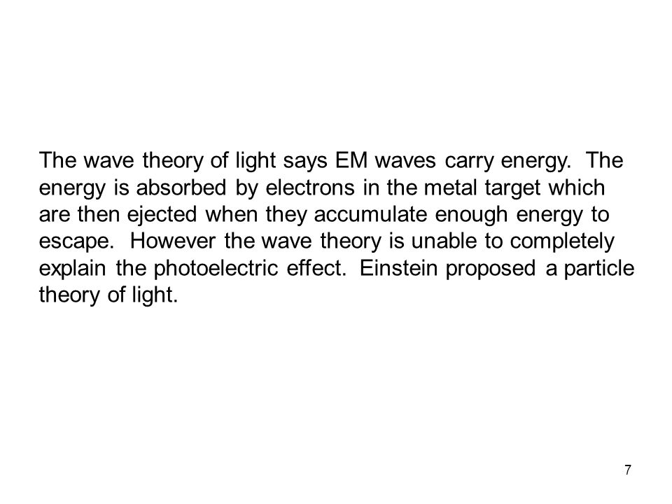48 Summary Quantization The Photoelectric Effect Compton Scattering Pair Production/Annihilation Spectroscopy Bohr Model for Hydrogen } These processes are explained by light behaving like a particle, not as a wave.