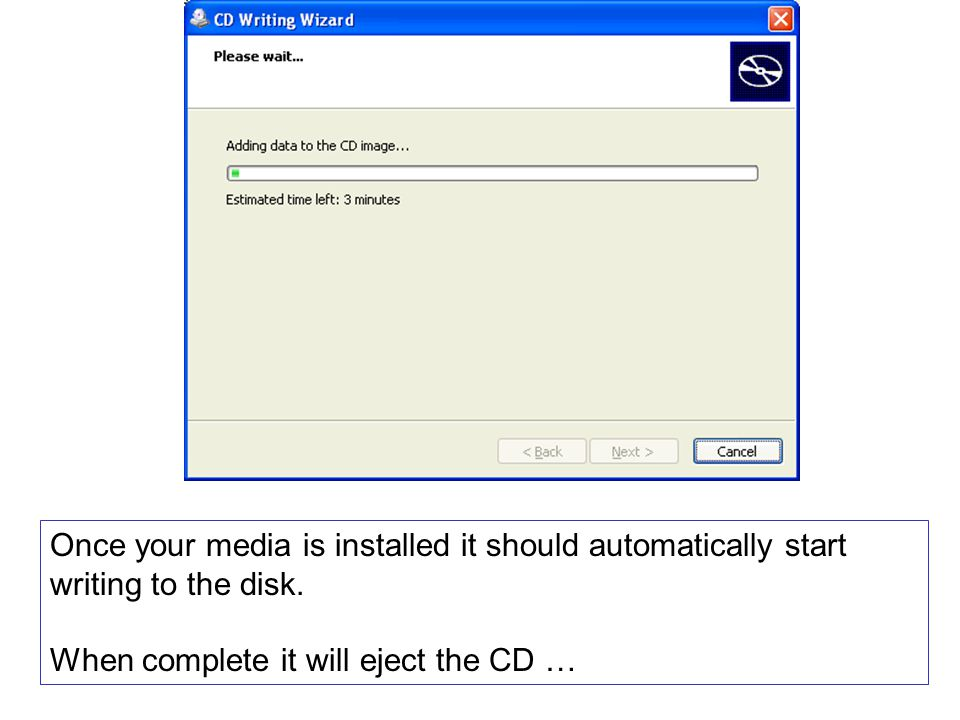 Once your media is installed it should automatically start writing to the disk.