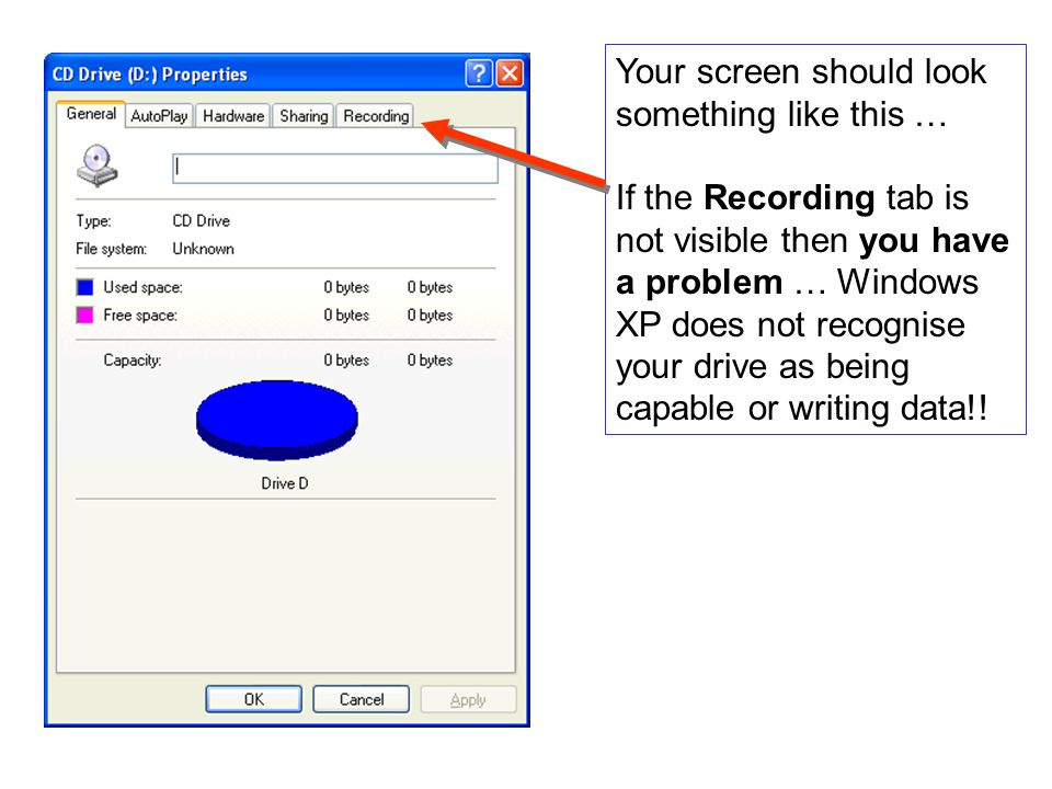 Your screen should look something like this … If the Recording tab is not visible then you have a problem … Windows XP does not recognise your drive as being capable or writing data!!