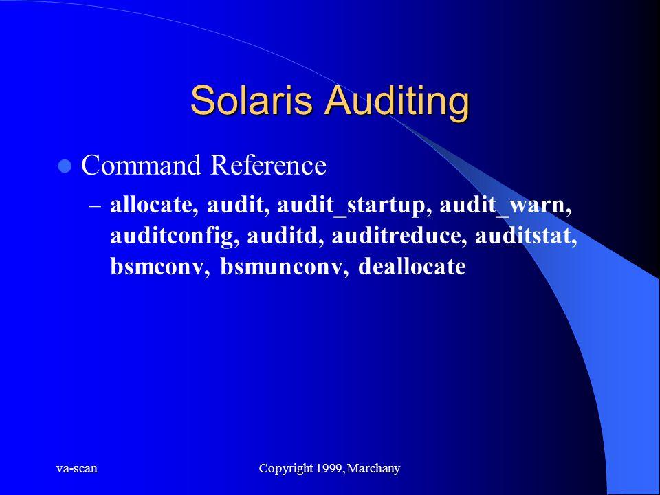 va-scanCopyright 1999, Marchany Solaris Auditing Command Reference – allocate, audit, audit_startup, audit_warn, auditconfig, auditd, auditreduce, aud