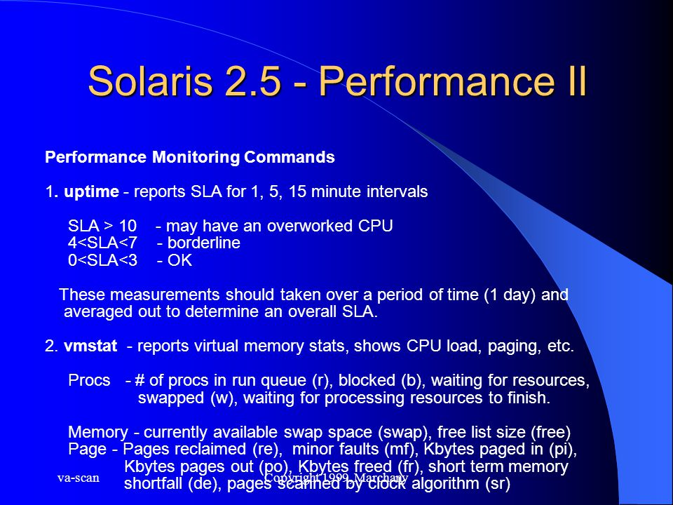 va-scanCopyright 1999, Marchany Solaris 2.5 - Performance II Performance Monitoring Commands 1.