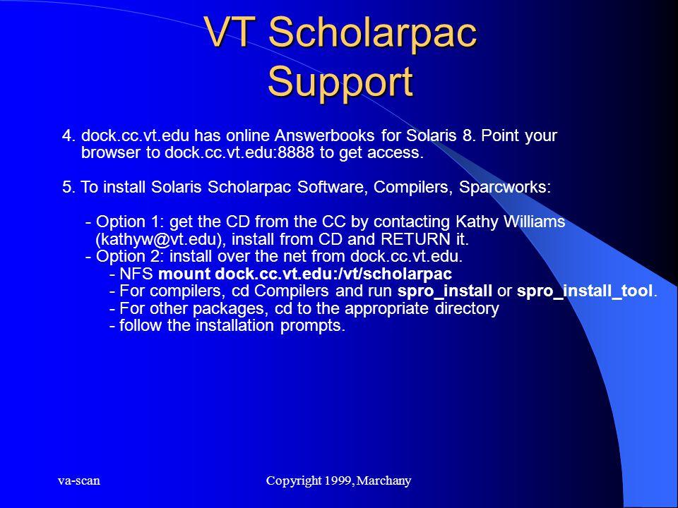 va-scanCopyright 1999, Marchany VT Scholarpac Support 4. dock.cc.vt.edu has online Answerbooks for Solaris 8. Point your browser to dock.cc.vt.edu:888