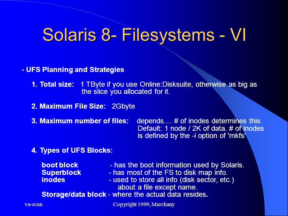 va-scanCopyright 1999, Marchany Solaris 8- Filesystems - VI - UFS Planning and Strategies 1.
