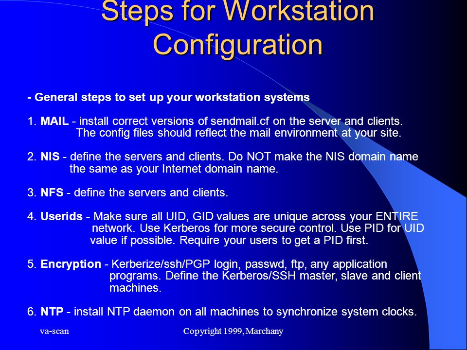 va-scanCopyright 1999, Marchany Steps for Workstation Configuration - General steps to set up your workstation systems 1. MAIL - install correct versi