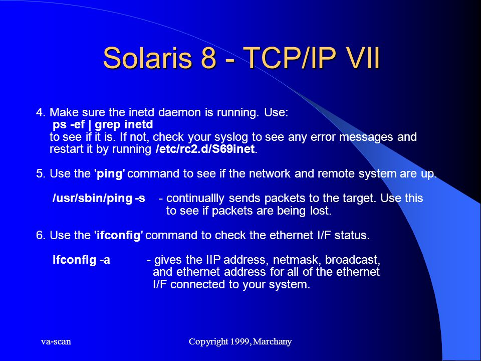 va-scanCopyright 1999, Marchany Solaris 8 - TCP/IP VII 4.