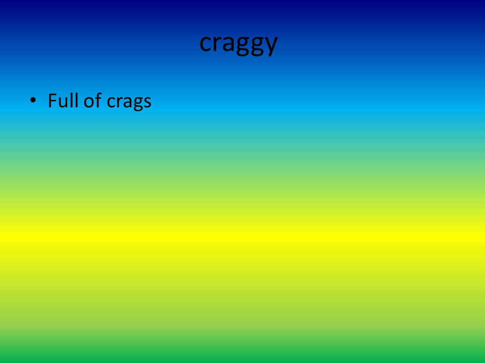 craggy Full of crags