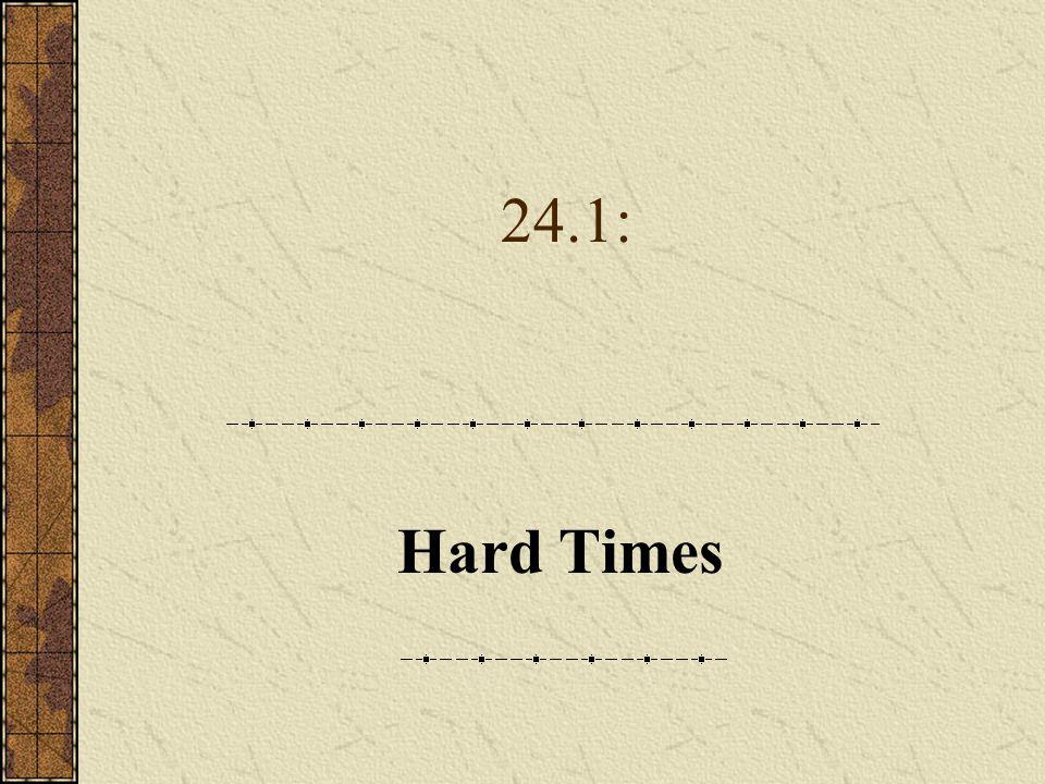 24.1: Hard Times