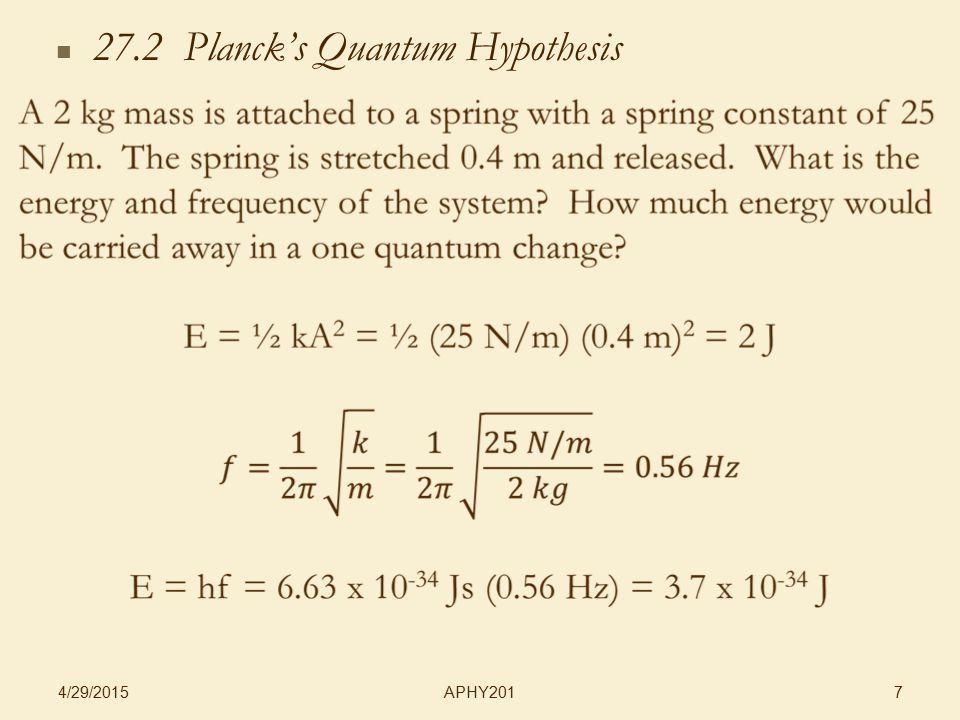 APHY201 4/29/2015 7 27.2 Planck's Quantum Hypothesis