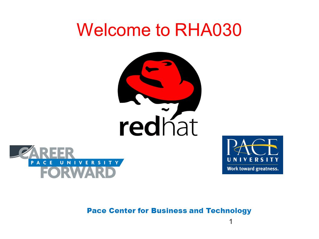 Welcome to RHA030 Pace Center for Business and Technology 1