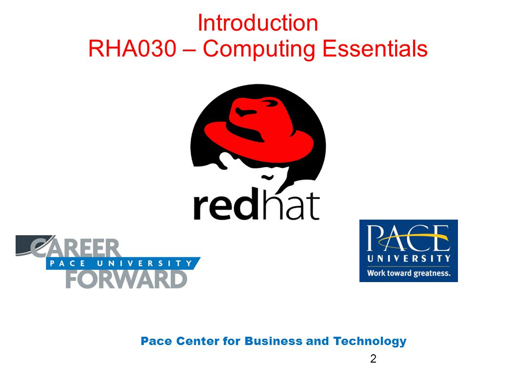 Introduction RHA030 – Computing Essentials Pace Center for Business and Technology 2