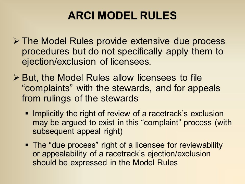  The Model Rules provide extensive due process procedures but do not specifically apply them to ejection/exclusion of licensees.