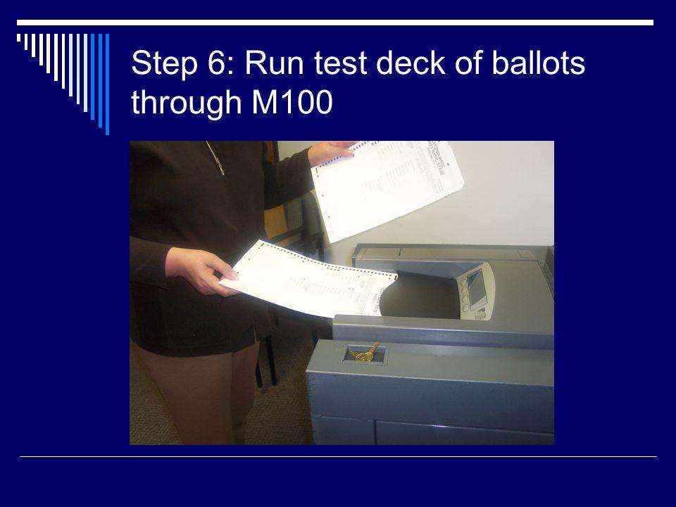 Step 6: Run test deck of ballots through M100