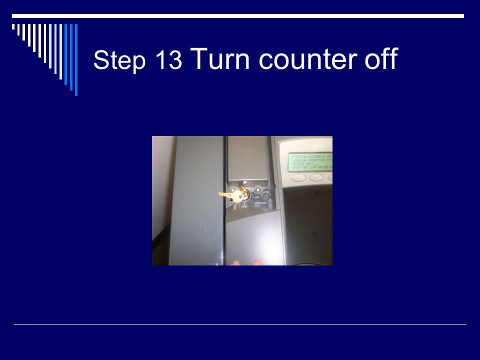 Step 13 Turn counter off