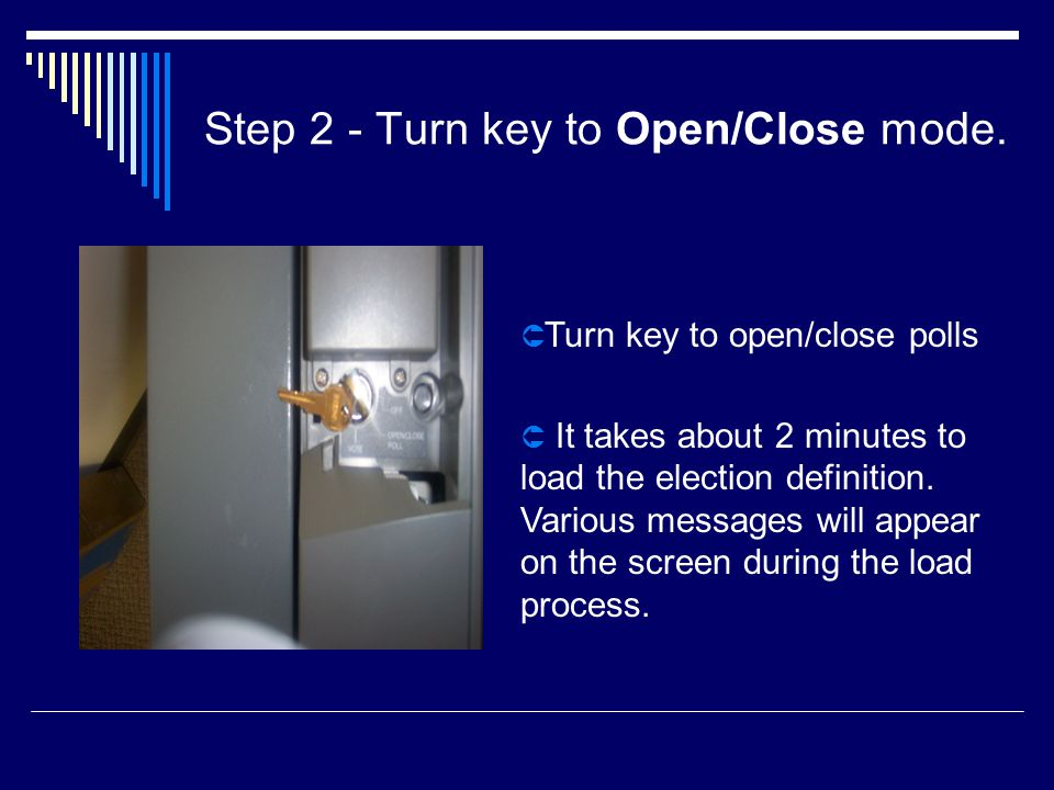 Step 2 - Turn key to Open/Close mode.