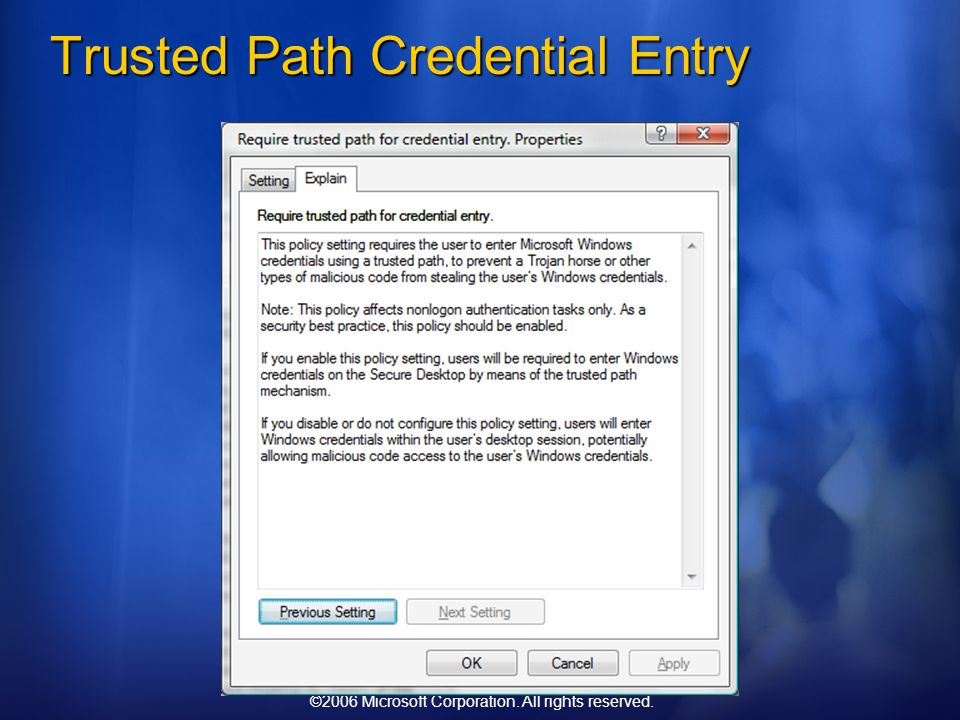 ©2006 Microsoft Corporation. All rights reserved. Trusted Path Credential Entry