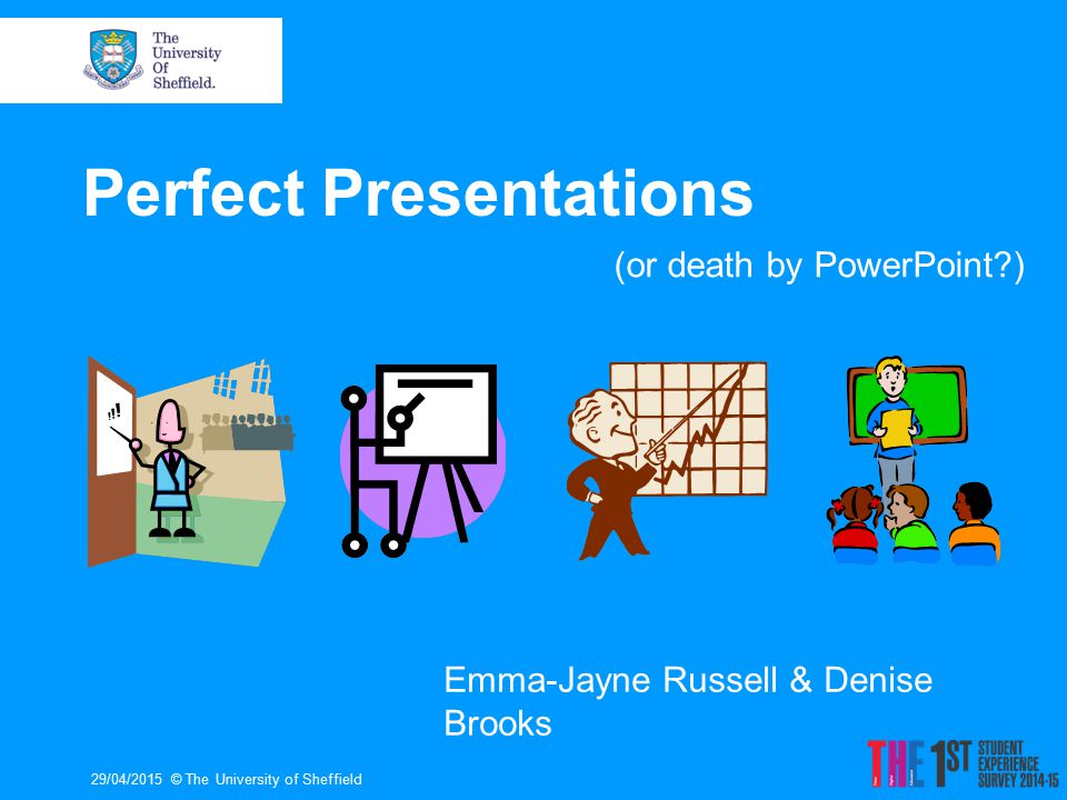 How do you feel about giving presentations? 29/04/2015© The University of Sheffield