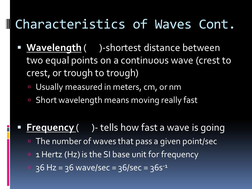 Characteristics of Waves Cont.
