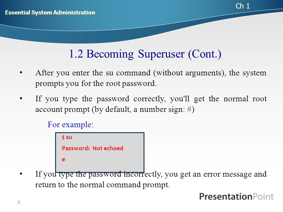 10 You may exit from the superuser account with exit or Ctrl-D.