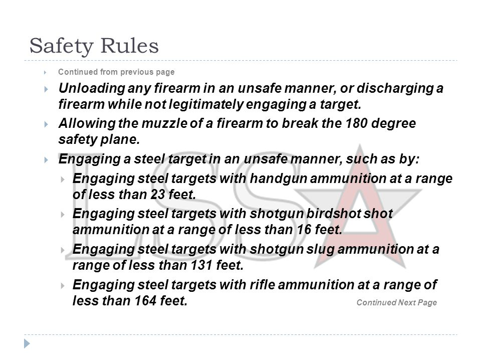 Safety Rules  Continued from previous page  Allowing the muzzle of a firearm to point at any part of the participant's body during a course of fire (i.e.