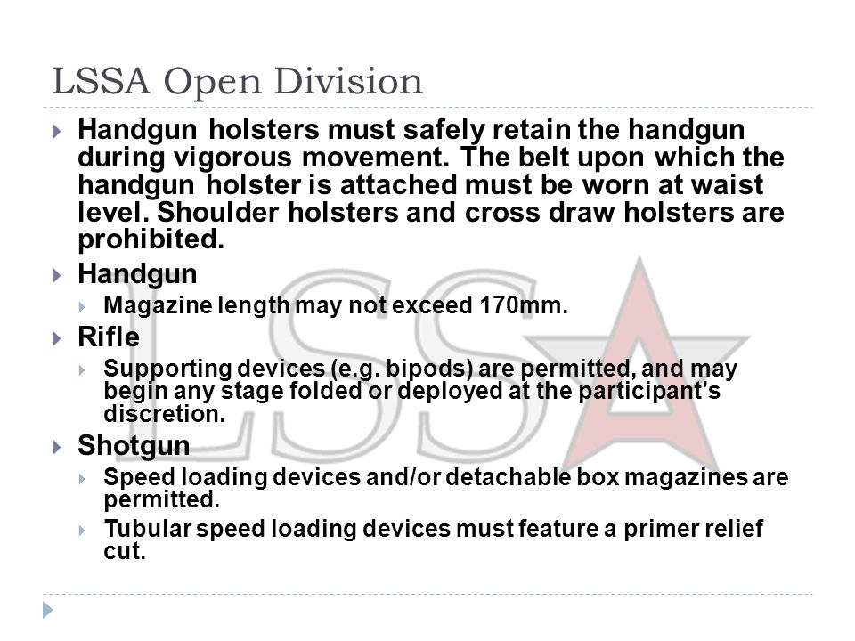 LSSA Tactical Scope Division  Handgun holsters must safely retain the handgun during vigorous movement.