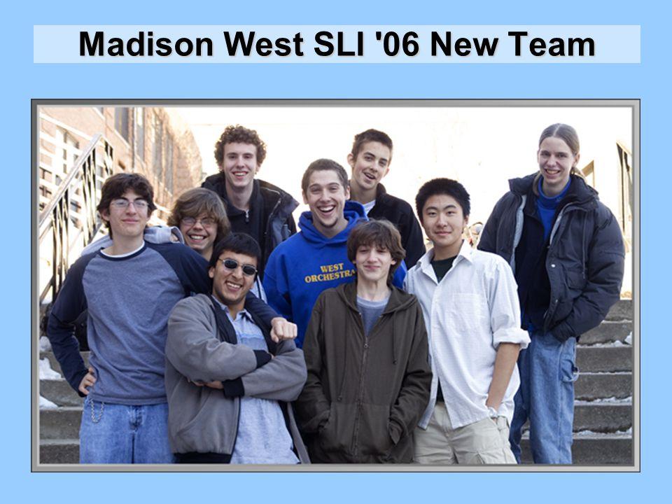 Madison West SLI 06 New Team