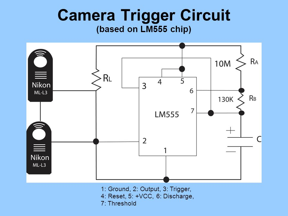 Camera Trigger Circuit (based on LM555 chip) 1: Ground, 2: Output, 3: Trigger, 4: Reset, 5: +VCC, 6: Discharge, 7: Threshold