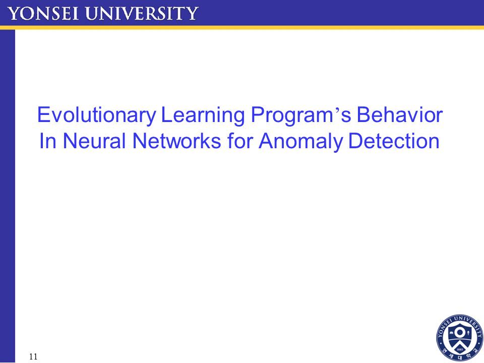 11 Evolutionary Learning Program ' s Behavior In Neural Networks for Anomaly Detection