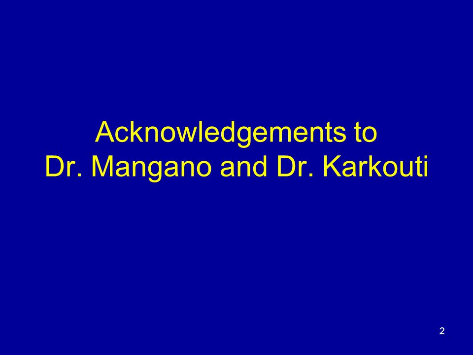 2 Acknowledgements to Dr. Mangano and Dr. Karkouti