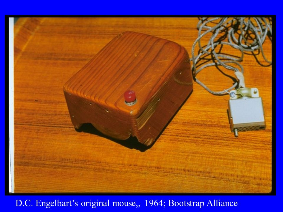 D.C. Engelbart's original mouse,, 1964; Bootstrap Alliance