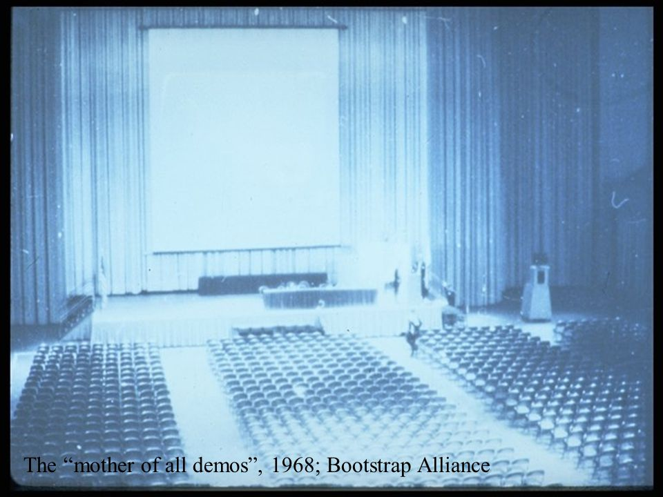 The mother of all demos , 1968; Bootstrap Alliance