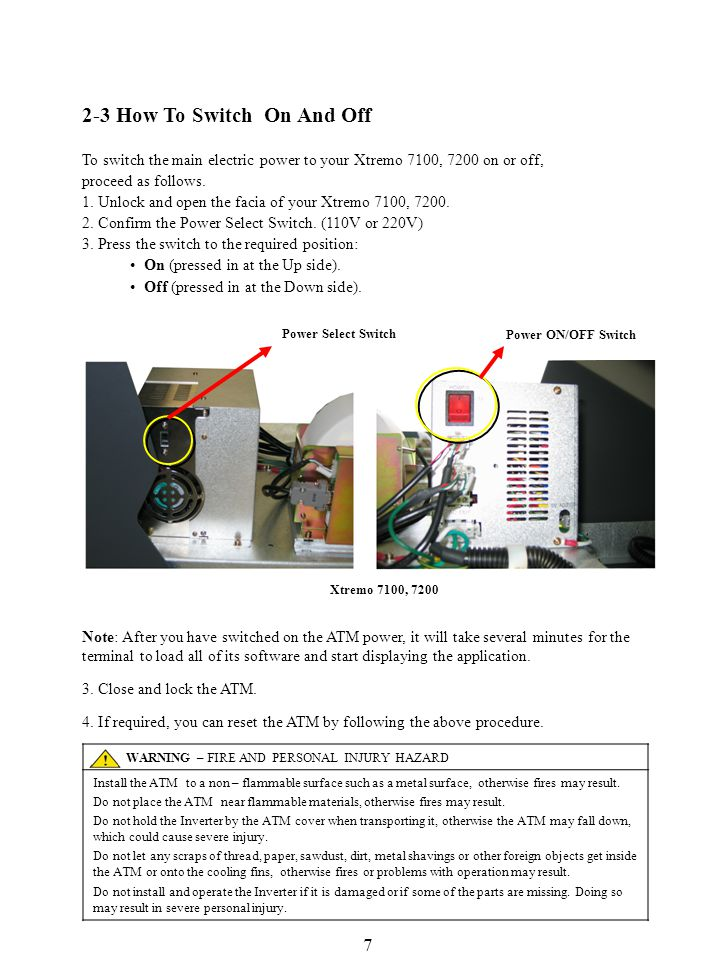 7 2-3 How To Switch On And Off 2 To switch the main electric power to your Xtremo 7100, 7200 on or off, proceed as follows.