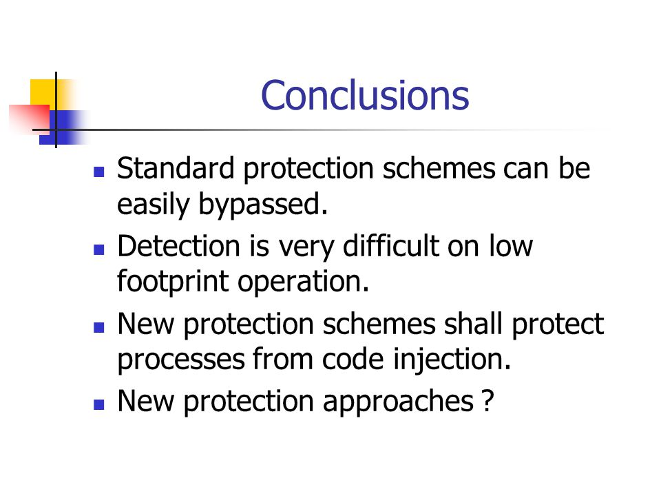Conclusions Standard protection schemes can be easily bypassed.
