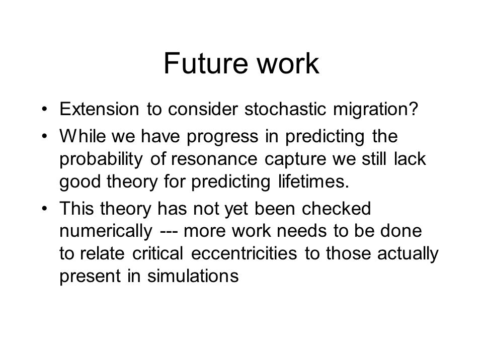 Future work Extension to consider stochastic migration.