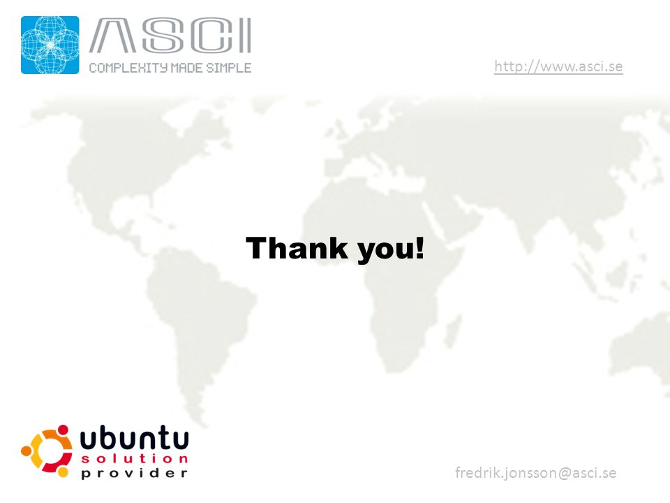 Thank you! fredrik.jonsson@asci.se http://www.asci.se