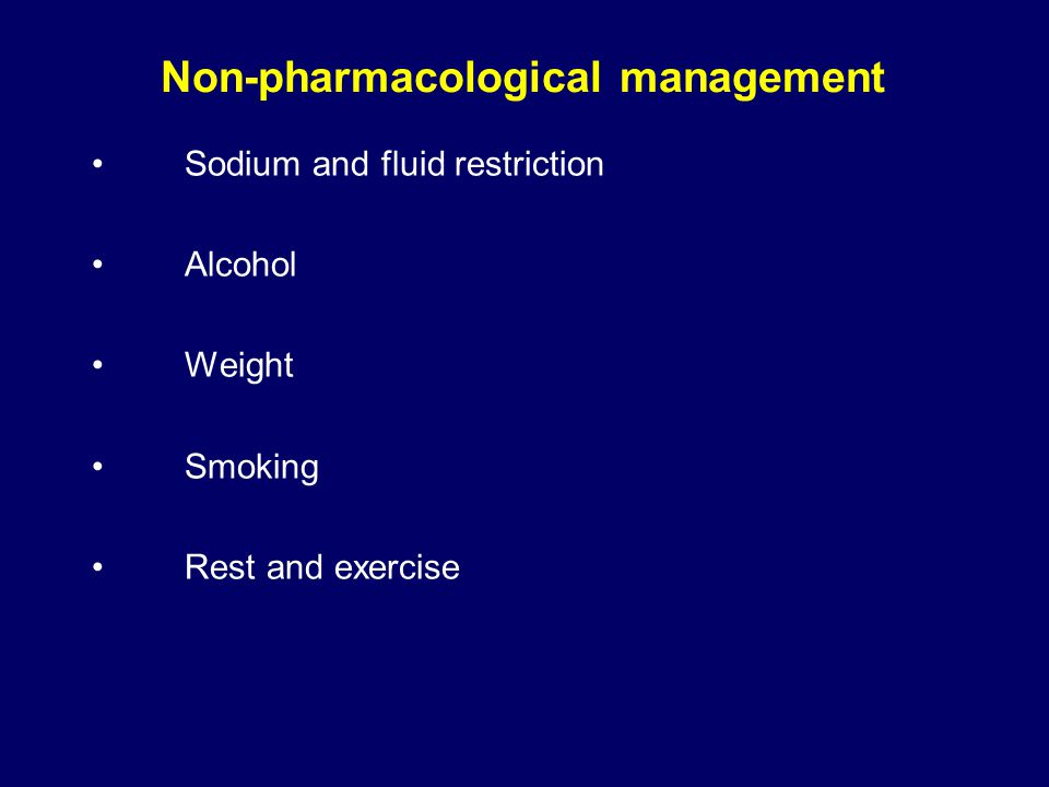 Sodium and fluid restriction Alcohol Weight Smoking Rest and exercise Non-pharmacological management