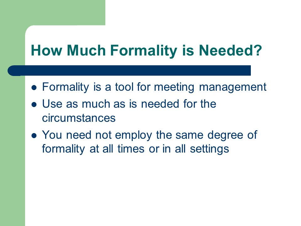 How Much Formality is Needed.