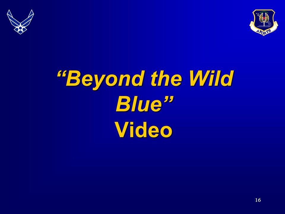 16 Beyond the Wild Blue Video