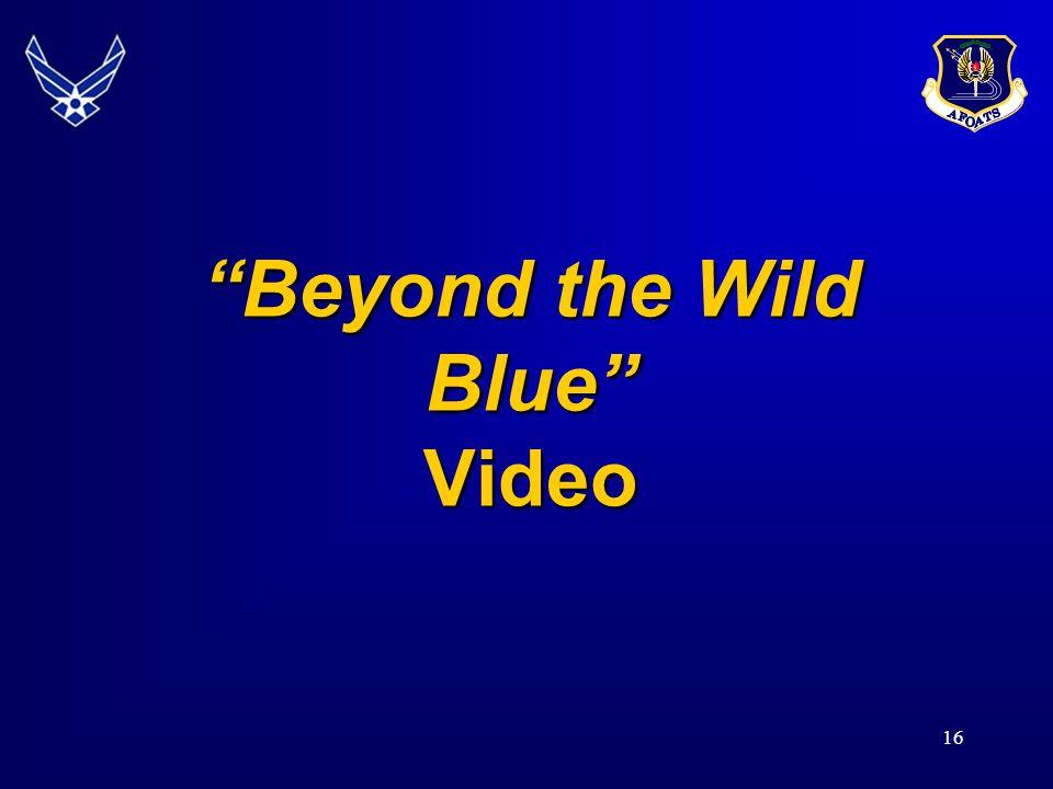 "16 ""Beyond the Wild Blue"" Video"