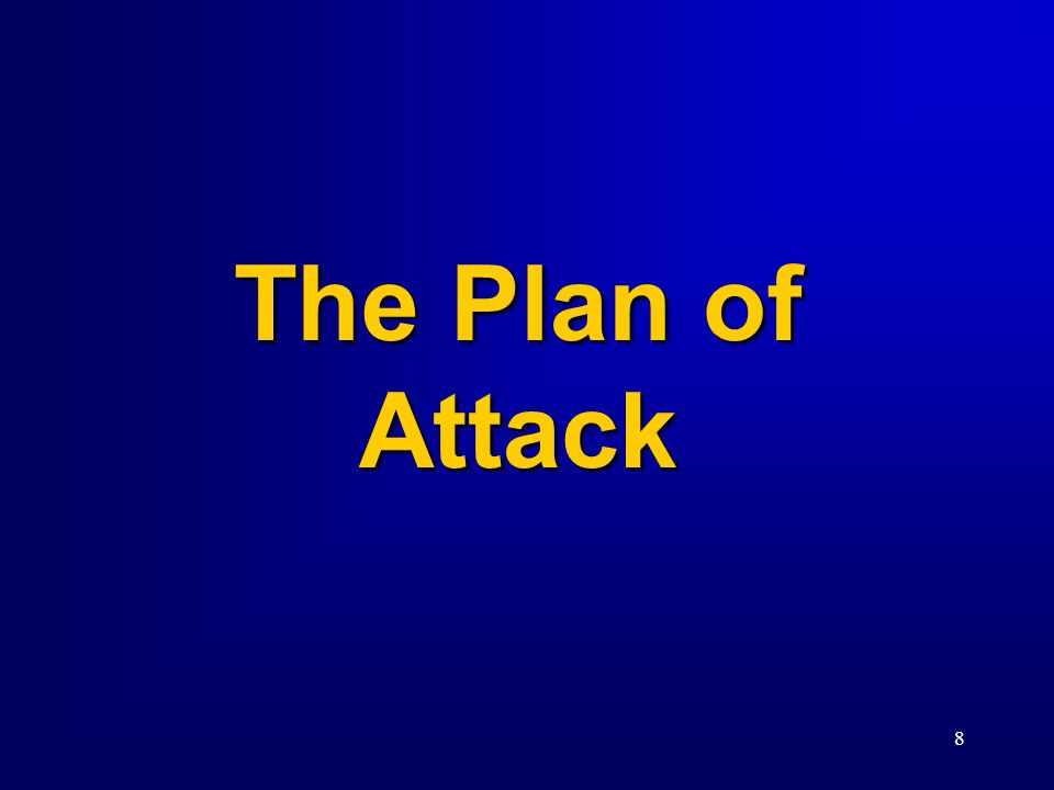 8 The Plan of Attack