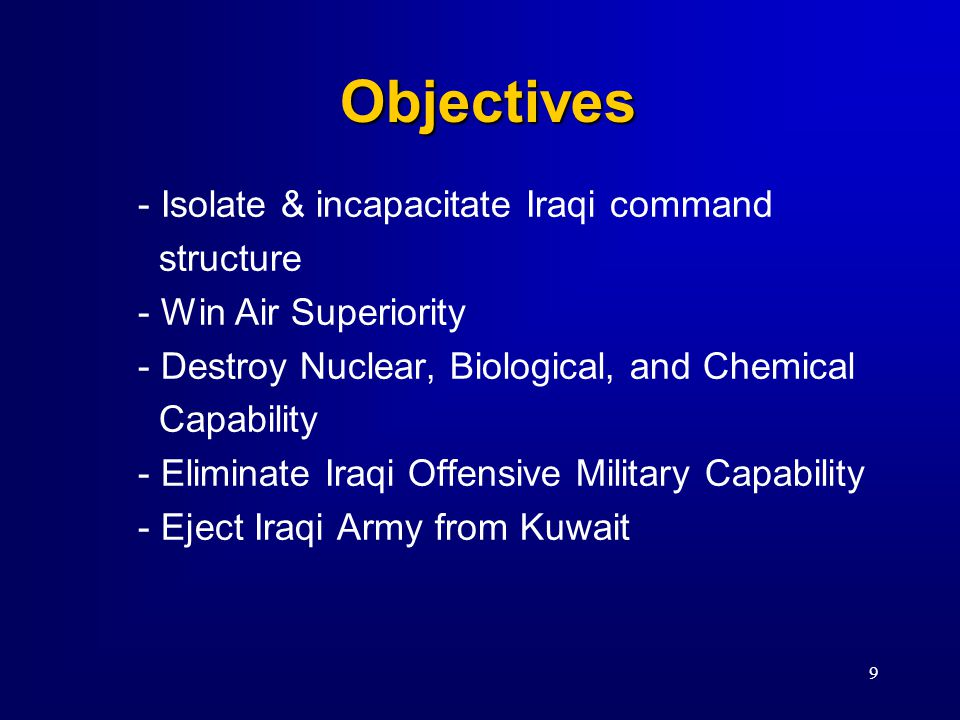 10 Concept Of Operations - Powerful & Focused air attacks on strategic centers of gravity over a short period of time -- Target Hussein Regime, not Iraqi people -- Minimize civilian casualties & collateral damage -- Minimize coalition losses -- Pit US and Coalition strengths against Iraqi weaknesses