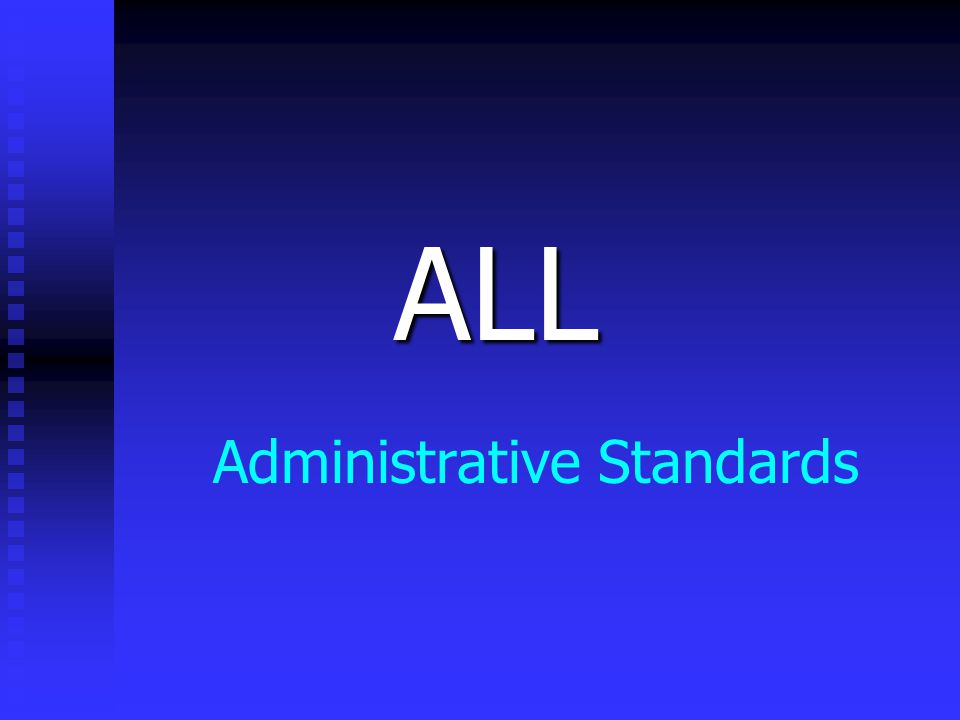 Administrative Standards ALL