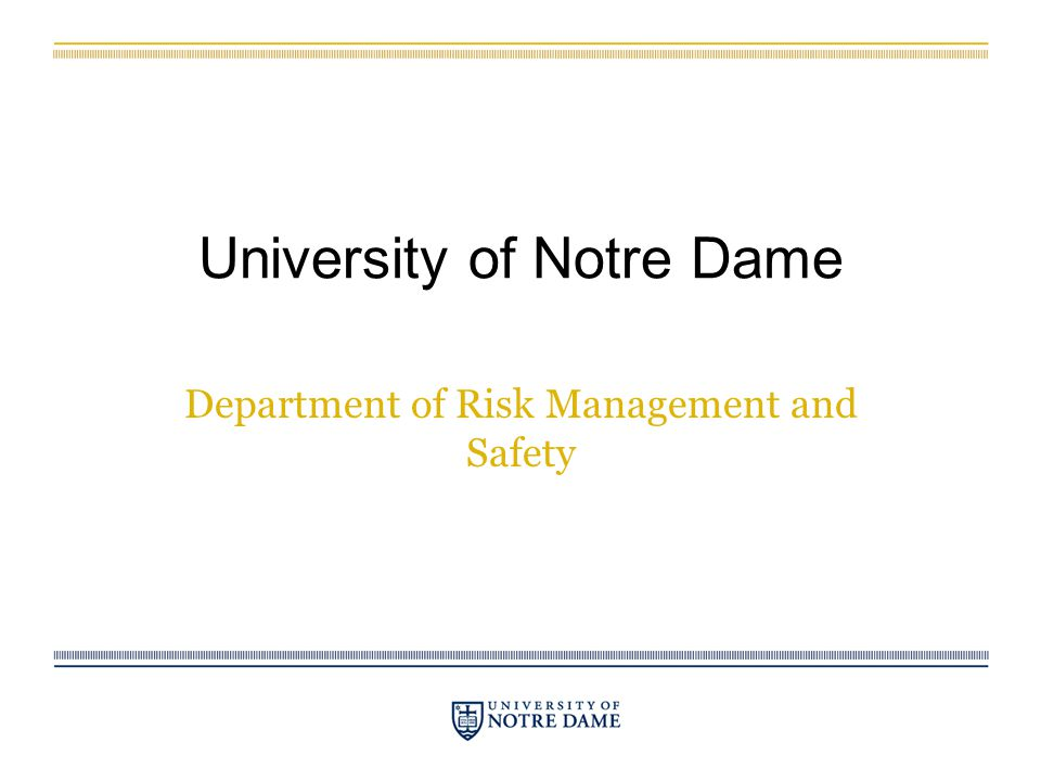 University of Notre Dame Department of Risk Management and Safety