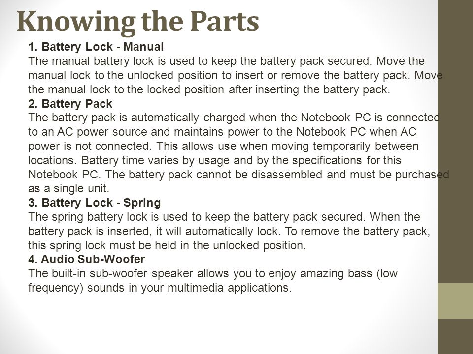 1.Battery Lock - Manual The manual battery lock is used to keep the battery pack secured.