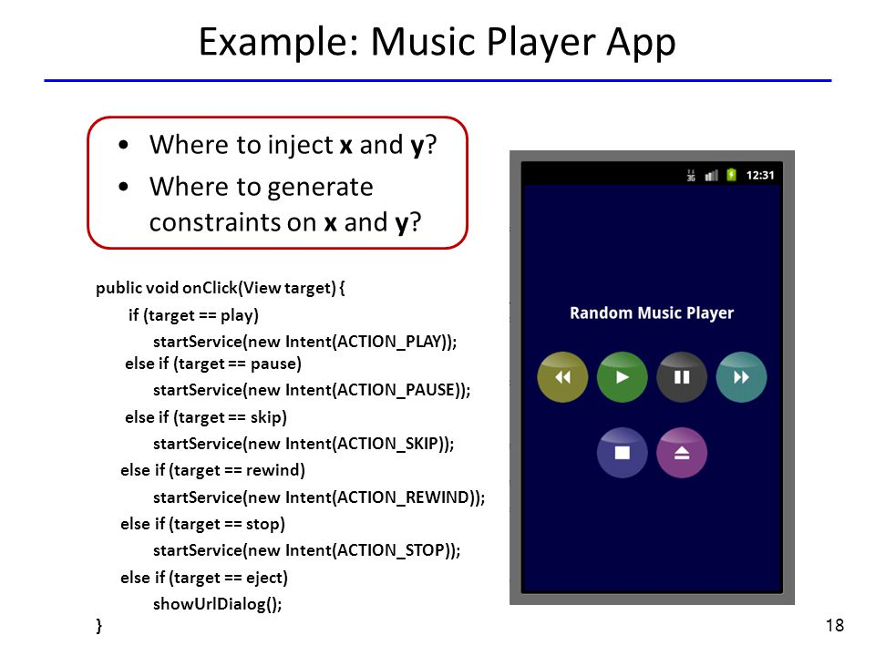 18 Example: Music Player App public void onClick(View target) { if (target == play) startService(new Intent(ACTION_PLAY)); else if (target == pause) s