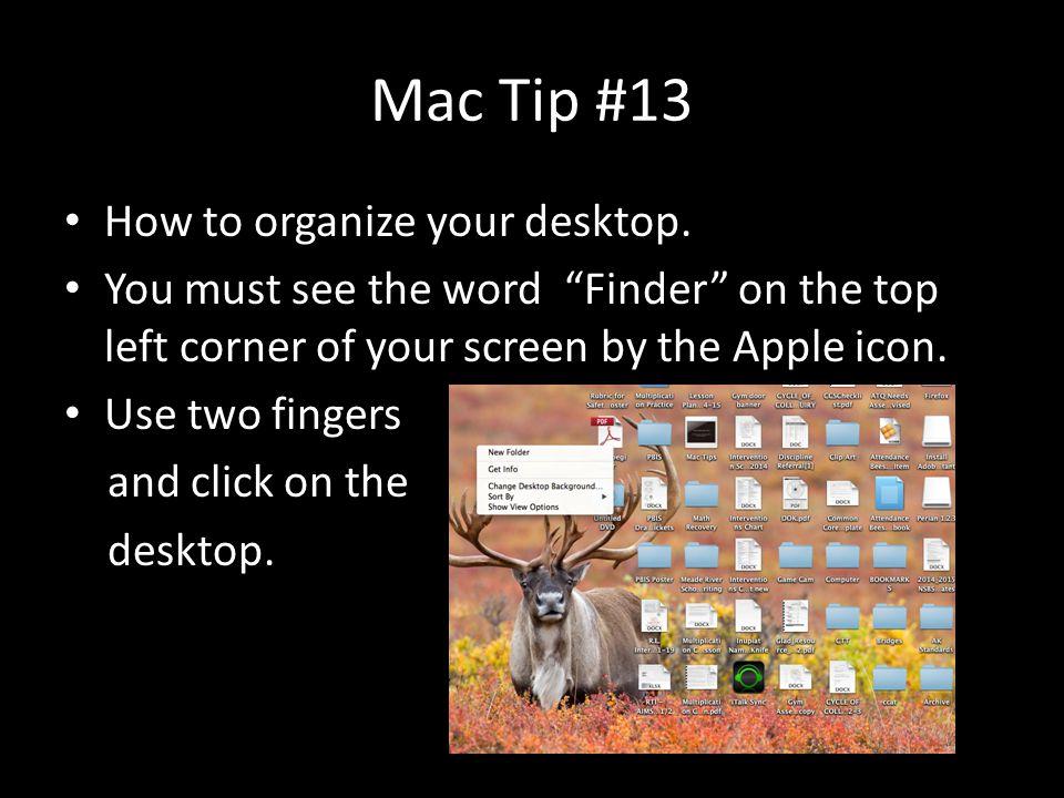 Mac Tip #13 How to organize your desktop.